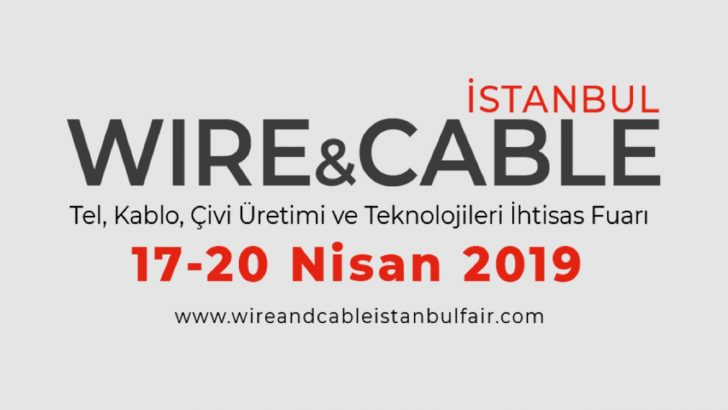 17-20 Nisan 2019 Wire & Cable Fuarı – İstanbul