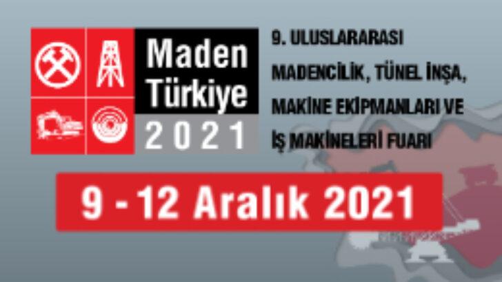 9-12 Aralık Maden Türkiye 2021 Fuarı