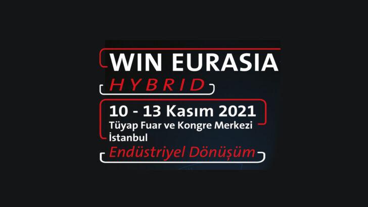 WIN EURASIA, Türkiye'nin İlk Hibrit Sanayi Fuarı 10-13 Kasım 2021'de!